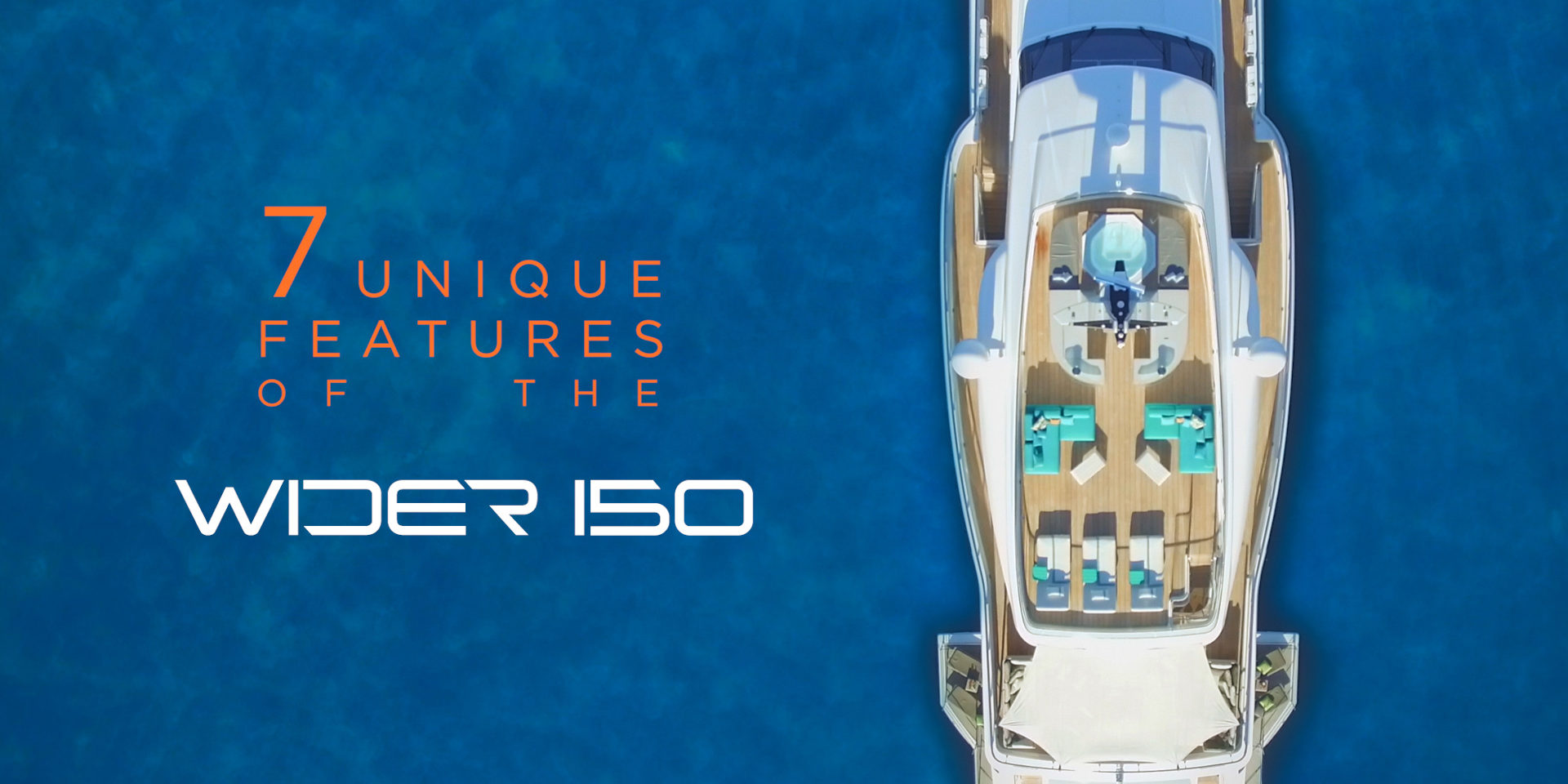 WIDER 150 – 7 Unique Features